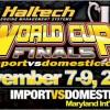 19th Annual Haltech World Cup Finals – Import vs. Domestic @MIR Nov 7-9